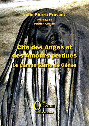 Cité des Anges et des Amours perdues par PREVOST JEAN PIERRE