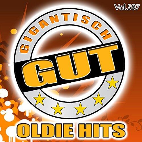 Gigantisch Gut: Oldie Hits, Vol. 597