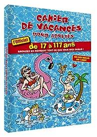 Cahier de vacances pour adultes 2019 par Olivier Belbéoch