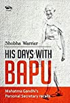 His Days with Bapu is a book  embellished with some interesting  snippets about the tumultuous yea just before and after India's independence, some intriguing facts, some brutal home truths It is a riveting biographical sketch of a unique man who liv...
