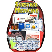 Survival Medicine: Beginner's Guide To Preparing Your First Aid Kit + 30 DIY Natural Recipes With Herbs to Heal Common Ailments In The Wild: (Medicinal ... Aid Kit, Herbal Medicine) (English Edition)