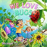 WE LOVE BUGS: Books for Kids