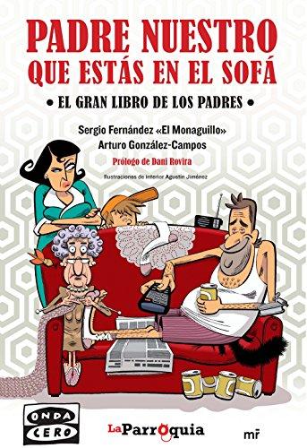 Padre nuestro que estás en el sofá: el gran libro de los padres por Sergio Fernández