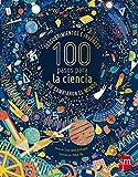 100 pasos para la ciencia: Descubrimientos e inventos que cambiaron el mundo (Álbumes ilustrados)