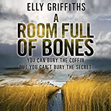 A Room Full of Bones: A Ruth Galloway Investigation, Book 4