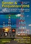 Sender & Frequenzen 2016: Jahrbuch fü...