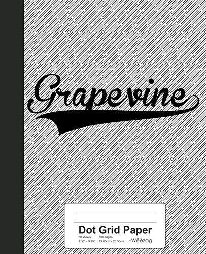 Dot Grid Paper: GRAPEVINE Notebook (Weezag Dot Grid Paper Notebook, Band 2942) Grapevine Band