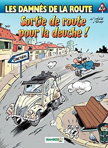 Lire en ligne Les damnés de la route - Tome 10 - Sortie de route pour la deuche ! pdf, epub ebook
