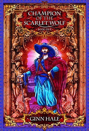 Champion of the Scarlet Wolf Book One by Ginn Hale (2015-10-06)