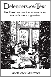 Defenders of the Text - The Traditions of Scholarship in an Age of Science 1450-1800 (Paper)