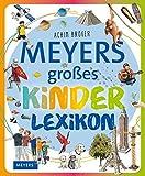 Meyers Kinderlexika und Atlanten: Meyers großes Kinderlexikon: Sachgeschichten zum Nachschlagen, Lesen und Vorlesen
