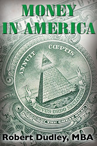 Money In America: Revealing the Whole Truth About The Almighty Dollar  (Stand Up Patriots Book 2) (English Edition)