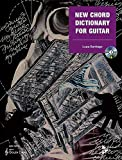 New Chord Dictionary for Guitar: Gitarre. Lehrbuch mit CD. (Advance Music)