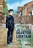 Quartier lointain : l'intégrale   Taniguchi, Jiro (1947-....). Auteur