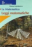 La matematica. Leggi matematiche. Per la Scuola media