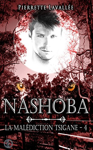 Nashoba: La malédiction Tsigane, T4 par Pierrette Lavallée