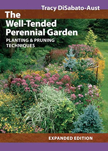 [(The Well-tended Perennial Garden : Planting and Pruning Techniques)] [By (author) Tracy DiSabato-Aust] published on (July, 2006)