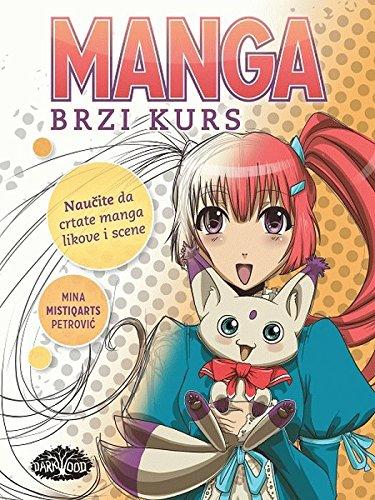Manga - Brzi kurs : naucite da crtate manga likove i scene