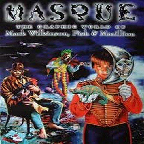 "Masque: The Graphic World of Mark Wilkinson, Fish and ""Marillion"""