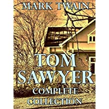 Tom Sawyer - Complete Collection (English Edition)
