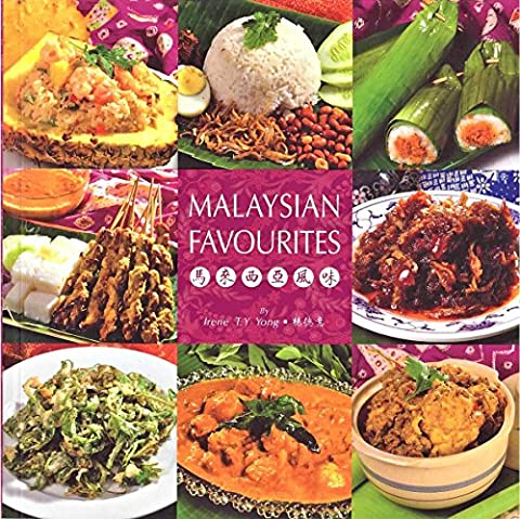 Malaysian Favourites (30 authentic recipes of the most favourite dishes in Malaysia)