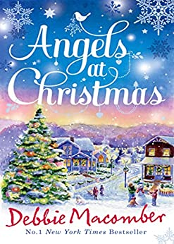 Angels at Christmas: Those Christmas Angels / Where Angels Go by [Macomber, Debbie]