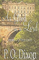 As Good as a Lord: Pride and Prejudice (English Edition)