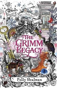 The Grimm Legacy von [Shulman, Polly]