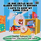 #8: I Love to Keep My Room Clean (dutch baby books, dutch english books, dutch childrens books, dutch books for children, kinderboeken) (Dutch English Bilingual Collection) (Dutch Edition)