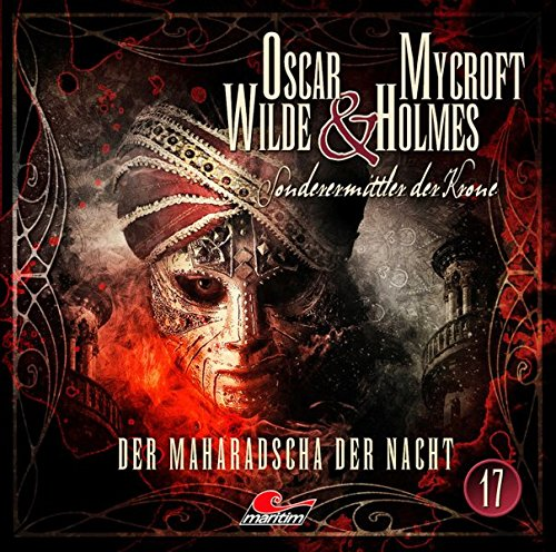 Oscar Wilde & Mycroft Holmes - Folge 17: Der Maharadscha der Nacht.