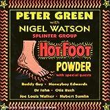Songtexte von Peter Green Splinter Group - Hot Foot Powder