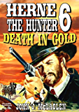 Death in Gold (A Herne the Hunter Western Book 6)