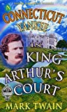 A Connecticut Yankee in King Arthur's Court - (Illustrated and Unabridged)