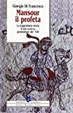 eBook Gratis da Scaricare Mansour il profeta La leggendaria storia d uno sceicco piemontese del 700 (PDF,EPUB,MOBI) Online Italiano
