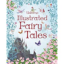 Usborne Illustrated Fairy Tales (Illustrated Story Collections)