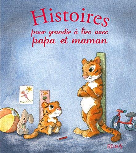 Histoires pour grandir à lire avec papa et maman par Ghislaine Biondi