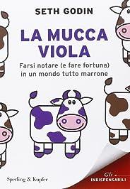 La mucca viola. Farsi notare (e fare fortuna) in un mondo tutto marrone