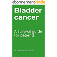 Bladder cancer: A survival guide for patients (English Edition)