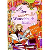 Der zauberhafte Wunschbuchladen 4. Die wilden Vier
