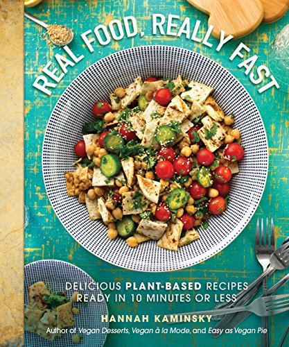 New pdf release real food really fast delicious plant based new pdf release real food really fast delicious plant based recipes ready forumfinder Image collections