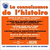 La connaissance de l'histoire: 6 conférences de l'Université de Tous Les Savoirs, sous la direction d'Yves Michaud