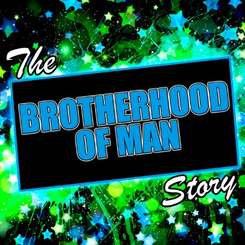 The Brotherhood of Man Story