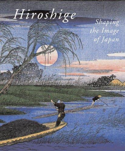 Hiroshige: Shaping the Image of Japan por Chris Uhlenbeck