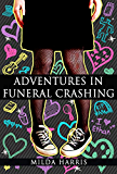 Mystery: Adventures in Funeral Crashing (Funeral Crashing Mysteries Book 1) (English Edition)