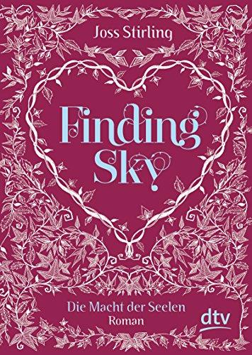 Preisvergleich Produktbild Finding Sky Die Macht der Seelen: Roman