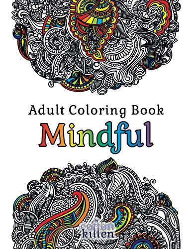 Adult Coloring Book - Mindful: 49 of the most exquisite designs for a relaxed and joyful coloring time