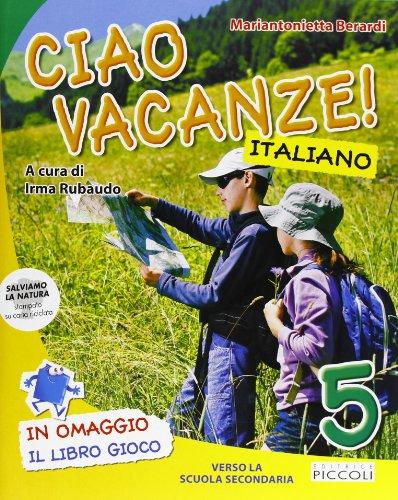 Ciao vacanze! Italiano. Per la 5 classe elementare