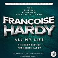 All My Life (The Very Best Of Françoise Hardy)