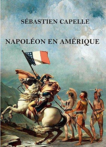 Napoléon en Amérique par [Capelle, Sébastien]