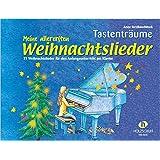 Meine allerersten Weihnachtslieder - 21 Weihnachtslieder für den Anfangsunterricht am Klavier